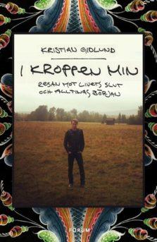 In this body of mine. Kristian Gidlund