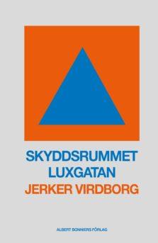 Skyddsrummet Luxgatan, Jerker Virdborg