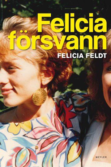 Felicia Disappeared Felicia Feldt
