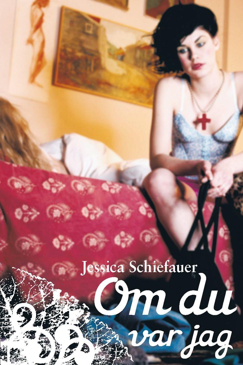 Om du var jag Jessica Schiefauer